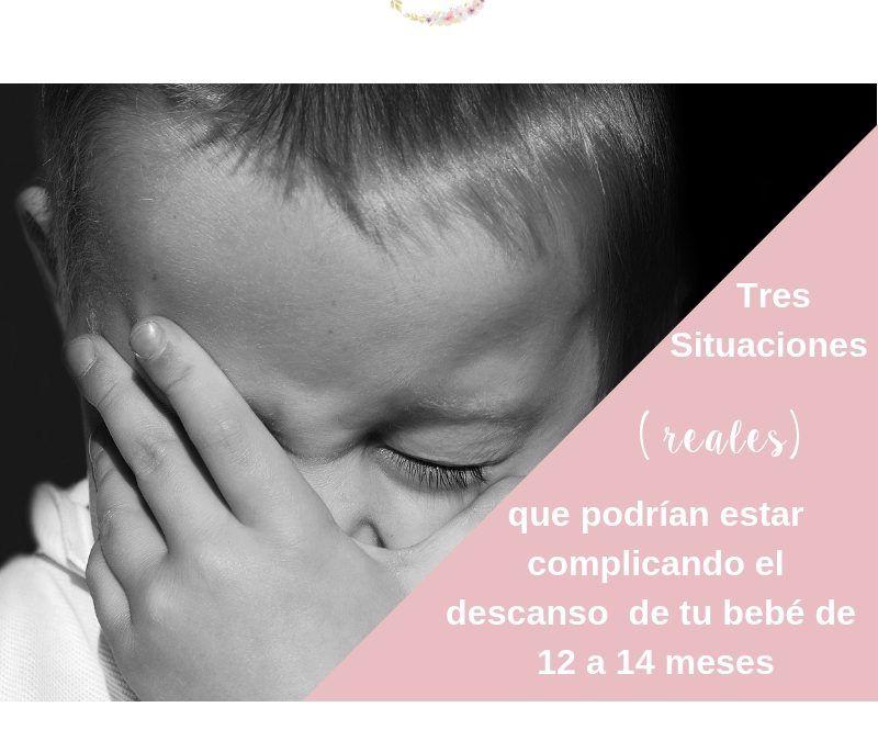 Tres situaciones ( reales) que podrían estar complicando el sueño de tu bebé de 12 a 14 meses..